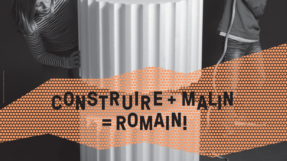 Construire + malin = romain!