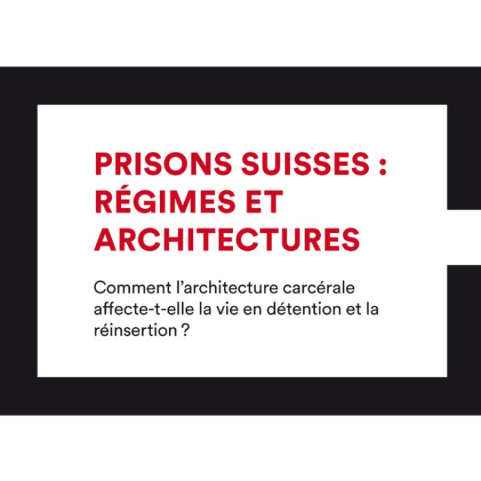 Prisons suisses: régimes et architectures